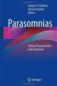 Parasomnias : clinical characteristics and treatment