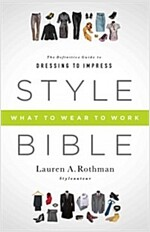 Style Bible: What to Wear to Work (Paperback)