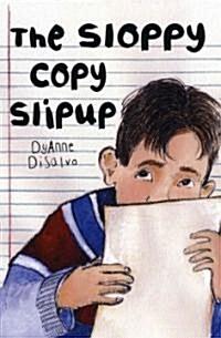 The Sloppy Copy Slipup (Paperback, Reprint)
