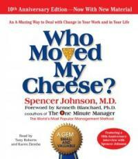 Who Moved My Cheese: The 10th Anniversary Edition (Audio CD, 10, Anniversary)