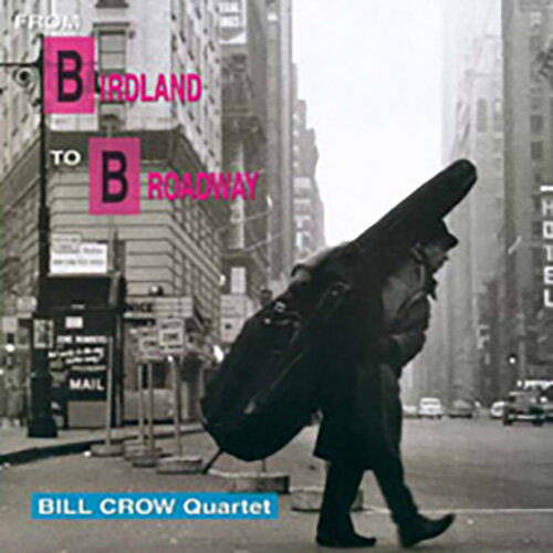 [수입] Bill Crow Quartet - From Birdland To Broadway [180g LP][Limited Edition]