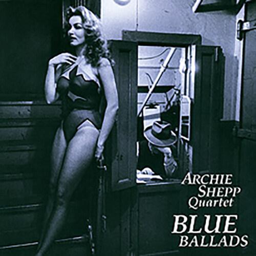 [수입] Archie Shepp Quartet - Blue Ballads [180g LP][Limited Edition]