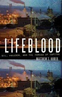 Lifeblood: Oil, Freedom, and the Forces of Capital (Paperback)