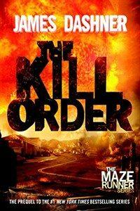 The Kill Order (Maze Runner, Book Four; Origin): Book Four; Origin (Paperback)