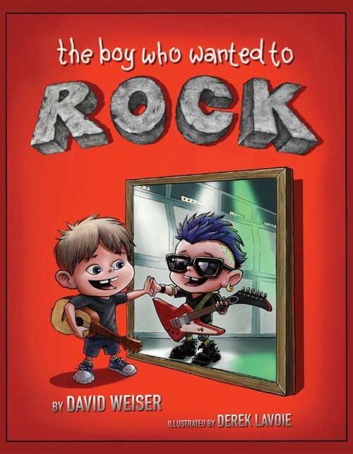The Boy Who Wanted to Rock (Hardcover)