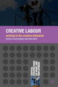 Creative labour : working in the creative industries