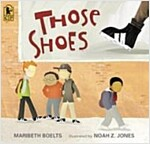 Those Shoes (Paperback, Reprint)