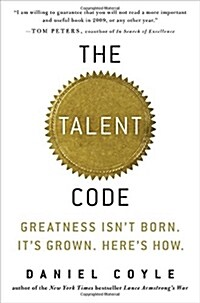 The Talent Code: Greatness Isnt Born. Its Grown. Heres How. (Hardcover)