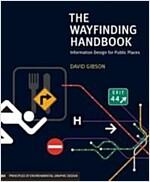 The Wayfinding Handbook: Information Design for Public Places (Paperback)