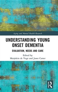Understanding young onset dementia : evaluation, needs and care
