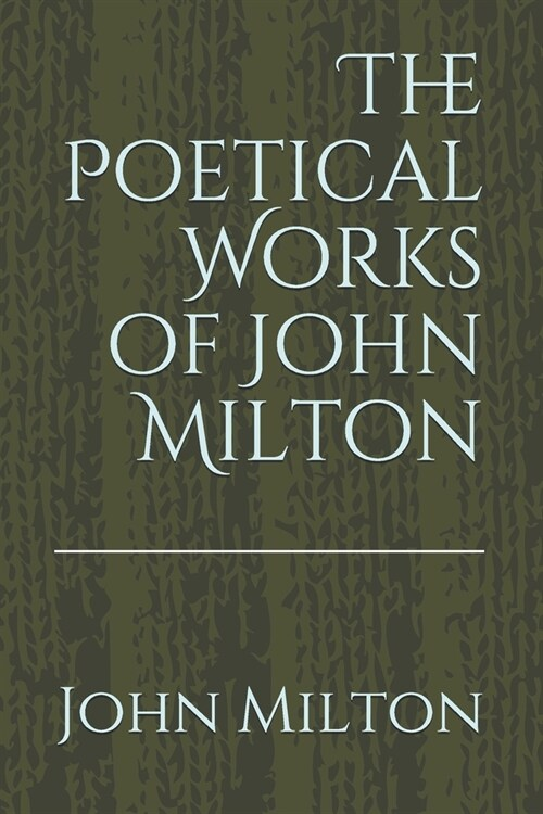 The Poetical Works of John Milton (Paperback)