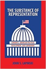 The Substance of Representation: Congress, American Political Development, and Lawmaking (Hardcover)