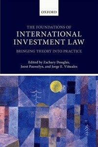 The foundations of international investment law : bringing theory into practice