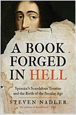 A Book Forged in Hell: Spinoza's Scandalous Treatise and the Birth of the Secular Age (Paperback)