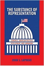 The Substance of Representation: Congress, American Political Development, and Lawmaking (Paperback)