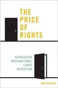 The price of rights : regulating international labor migration