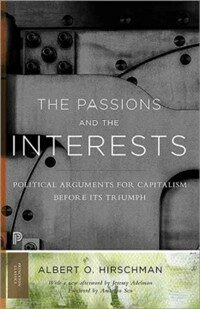 The Passions and the Interests: Political Arguments for Capitalism Before Its Triumph (Paperback)