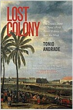 Lost Colony: The Untold Story of China's First Great Victory Over the West (Paperback)