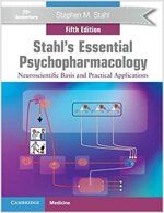 Stahl's Essential Psychopharmacology : Neuroscientific Basis and Practical Applications (Paperback, 5 Revised edition)