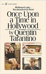 Once Upon a Time in Hollywood : The First Novel By Quentin Tarantino (Paperback)