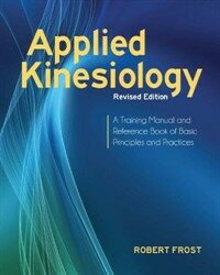 Applied kinesiology : a training manual and reference book of basic principles and practices Rev. ed
