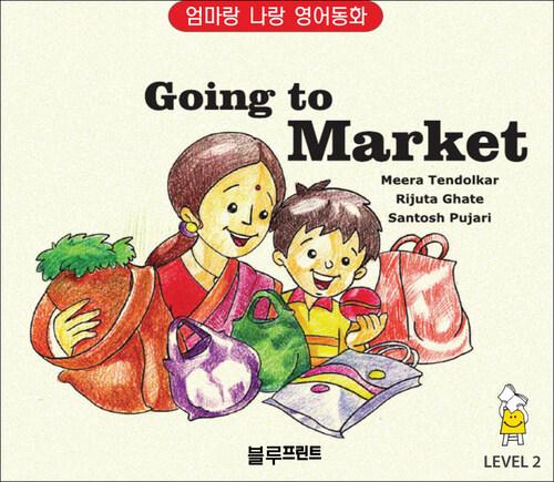 Going to a Market  Level 2 : 엄마랑 나랑 영어동화 (한영 합본)