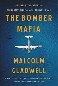 The Bomber Mafia: A Dream, a Temptation, and the Longest Night of the Second World War (Paperback, International Edition)
