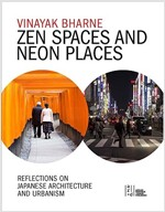 Zen Spaces & Neon Places: Reflections on Japanese Architecture and Urbanism (Hardcover)