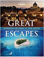 Lonely Planet: Great Escapes: Enjoy the World at Your Leisure (Hardcover)