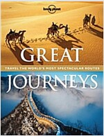 Lonely Planet Great Journeys: Travel the World's Most Spectacular Routes (Paperback)
