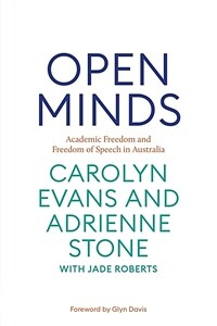 Open minds : academic freedom and freedom of speech in Australia