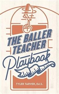 The baller teacher playbook