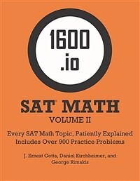 1600.io SAT Math Orange Book Volume II: Every SAT Math Topic, Patiently Explained (Paperback)