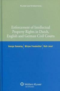 Enforcement of intellectual property rights in Dutch, English and German civin procedure