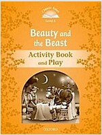 Classic Tales Second Edition: Level 5: Beauty and the Beast Activity Book & Play (Paperback, 2 Revised edition)