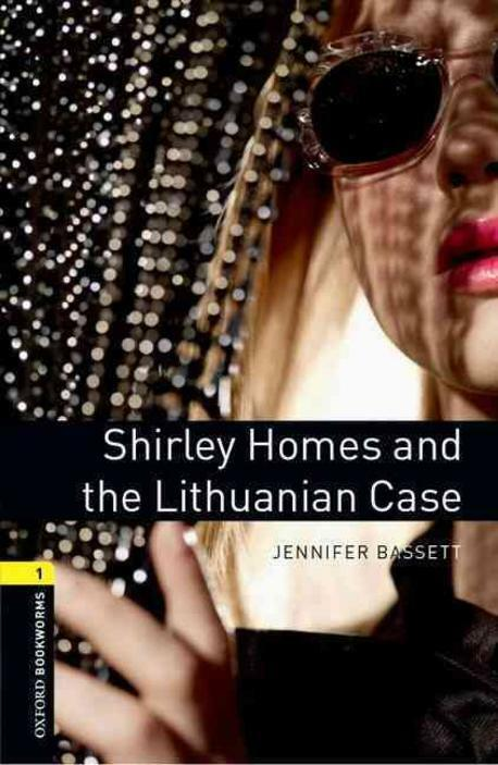 Oxford Bookworms Library: Level 1:: Shirley Homes and the Lithuanian Case (Paperback)