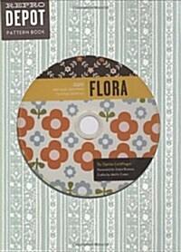 Reprodepot Pattern Book: Flora: 225 Vintage-Inspired Textile Designs (Paperback)