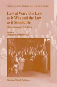 Law at war : the law as it was and the law as it should be