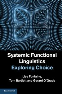Systemic functional linguistics : exploring choice
