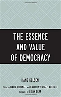 The Essence and Value of Democracy (Hardcover)