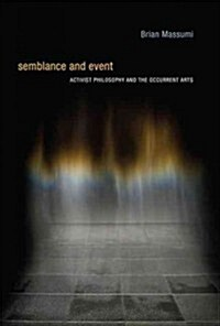 Semblance and Event: Activist Philosophy and the Occurrent Arts (Paperback)