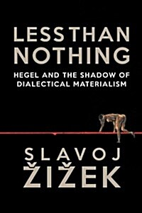 Less Than Nothing : Hegel and the Shadow of Dialectical Materialism (Paperback)