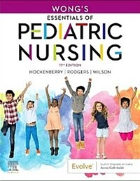 Wong's essentials of pediatric nursing / 11th ed