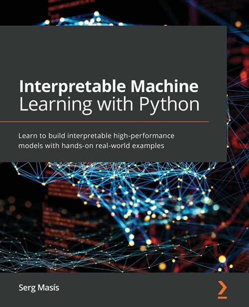 Interpretable Machine Learning with Python (Paperback)