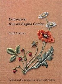 Embroideries from an English Garden : Projects and Techniques in Surface Embroidery (Paperback, New ed)