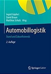 Automobillogistik : Stand Und Zukunftstrends (Paperback, 2)