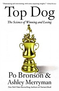 Top Dog: The Science of Winning and Losing (Paperback)