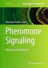 Pheromone signaling : methods and protocols