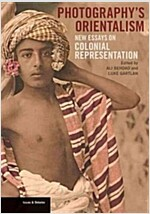 Photography's Orientalism: New Essays on Colonial Representation (Paperback)