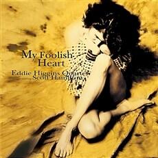 [수입] Eddie Higgins Quartet feat. Scott Hamilton - My Foolish Heart [180g LP]